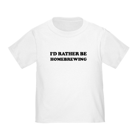 Cafe Press - I'd Rather Be Homebrewing T-Shirt