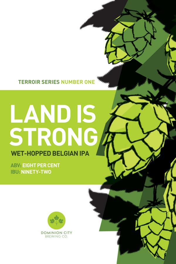 Dominion City Brewing Company - Land Is Strong Wet Hopped Belgian IPA